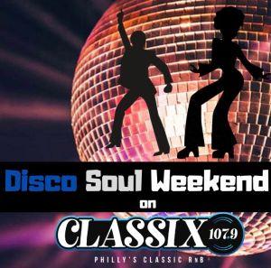 Disco soul weekend classix 107.9